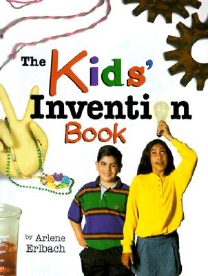 The Kids' Invention Book By Erlbach, Arlene