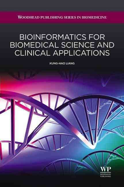Bioinformatics for Biomedical Science and Clinical Applications By Liang, Kung-hao